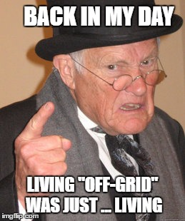 Image result for off grid memes