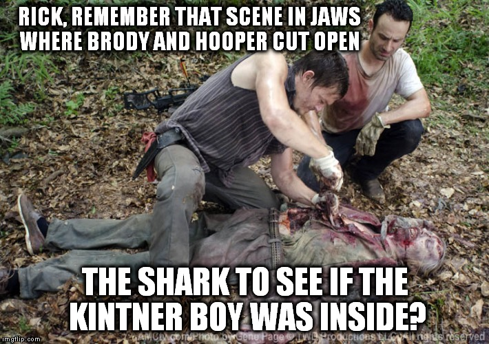 This is what I think every time that I watch this. I expect a license plate to come out. |  RICK, REMEMBER THAT SCENE IN JAWS WHERE BRODY AND HOOPER CUT OPEN; THE SHARK TO SEE IF THE KINTNER BOY WAS INSIDE? | image tagged in daryl rick,jaws,brody,hooper,kintner,the walking dead rick grimes | made w/ Imgflip meme maker