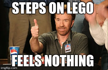 Chuck Norris Approves Meme | STEPS ON LEGO FEELS NOTHING | image tagged in memes,chuck norris approves | made w/ Imgflip meme maker