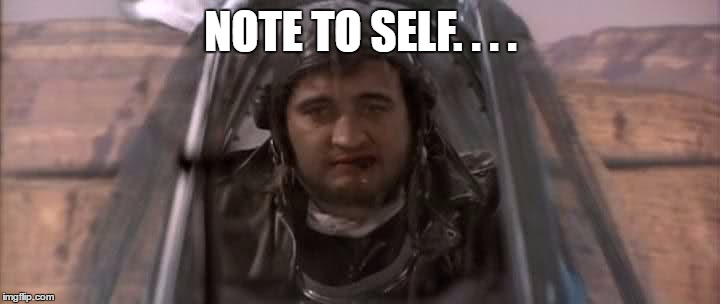 NOTE TO SELF. . . . | made w/ Imgflip meme maker