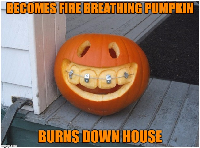 BECOMES FIRE BREATHING PUMPKIN BURNS DOWN HOUSE | made w/ Imgflip meme maker