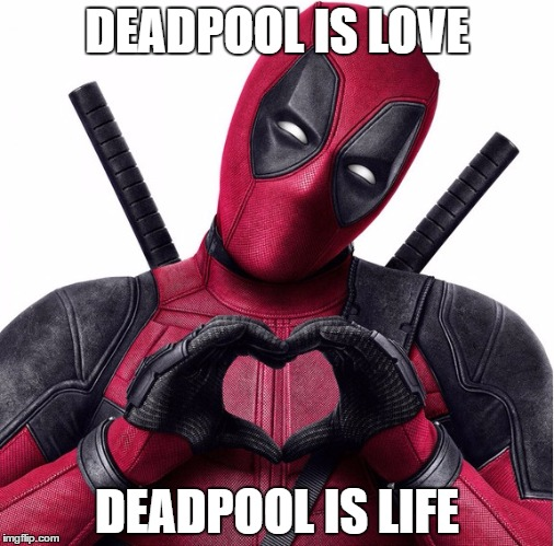 Deadpool heart |  DEADPOOL IS LOVE; DEADPOOL IS LIFE | image tagged in deadpool heart | made w/ Imgflip meme maker