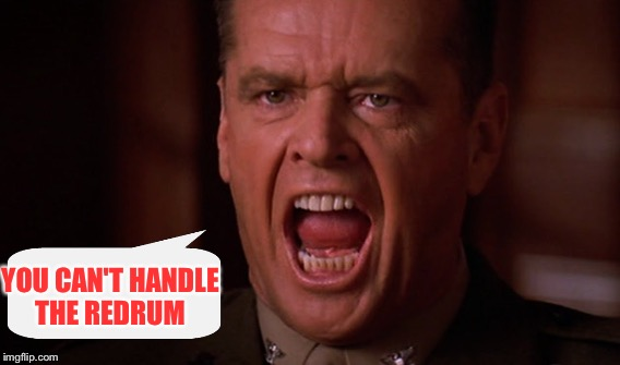 YOU CAN'T HANDLE THE REDRUM | made w/ Imgflip meme maker