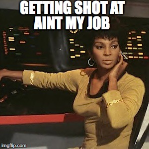 AINT MY JOB GETTING SHOT AT | made w/ Imgflip meme maker
