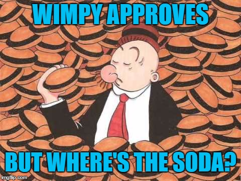 WIMPY APPROVES BUT WHERE'S THE SODA? | made w/ Imgflip meme maker