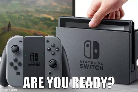 Coming March 2017 | ARE YOU READY? | image tagged in memes,hype,hype train,get ready,nintendo,nintendo nx | made w/ Imgflip meme maker