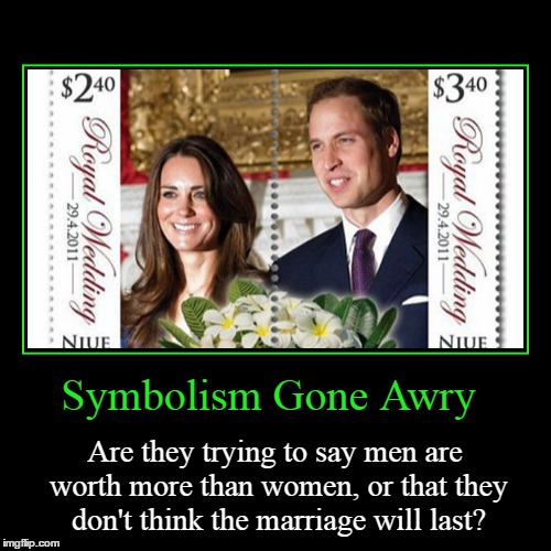 You're Tearing Them Apart! | Symbolism Gone Awry | Are they trying to say men are worth more than women, or that they don't think the marriage will last? | image tagged in funny,demotivationals,prince william,british royals,stamp,royal wedding | made w/ Imgflip demotivational maker
