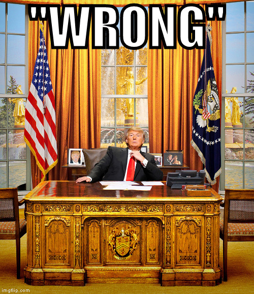 "TRUMP TO GOP | ""WRONG"" 