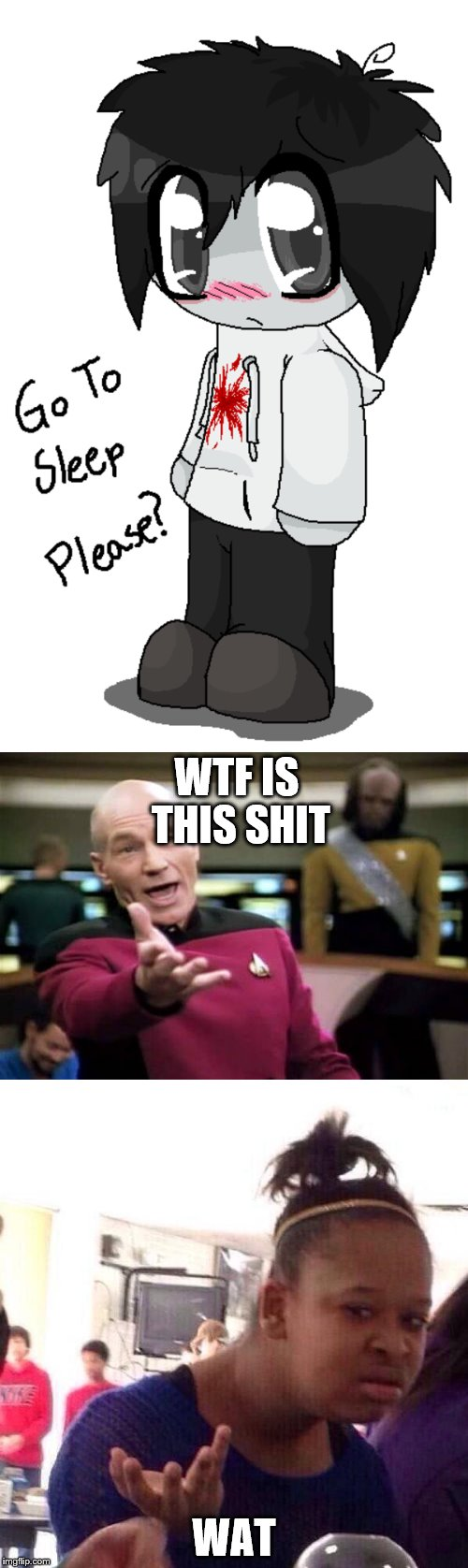 This is one of the non-scary creepypasta fanart. Why the hell does this exist. | WTF IS THIS SHIT WAT | image tagged in memes,creepypasta,fangirls,jeff the killer,picard wtf,black girl wat | made w/ Imgflip meme maker