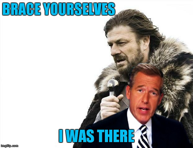 BRACE YOURSELVES I WAS THERE | made w/ Imgflip meme maker