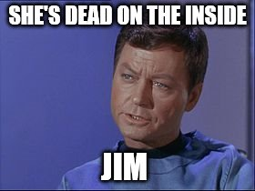 SHE'S DEAD ON THE INSIDE JIM | made w/ Imgflip meme maker