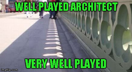 One can only wonder if that was planned or not...what do you think? | WELL PLAYED ARCHITECT VERY WELL PLAYED | image tagged in naughty architect,memes,bridge art,funny,funny shadows | made w/ Imgflip meme maker