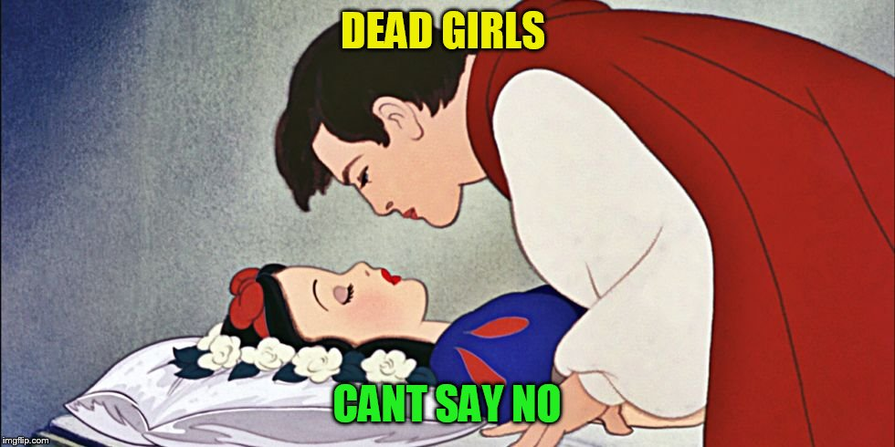 DEAD GIRLS CANT SAY NO | made w/ Imgflip meme maker