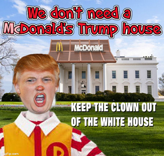 image tagged in mcdonald's,donald trump,dump trump,nevertrump,donald drumpf,hillary clinton 2016 | made w/ Imgflip meme maker