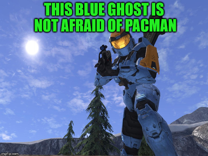 Demonic Penguin Halo 3 | THIS BLUE GHOST IS NOT AFRAID OF PACMAN | image tagged in demonic penguin halo 3 | made w/ Imgflip meme maker