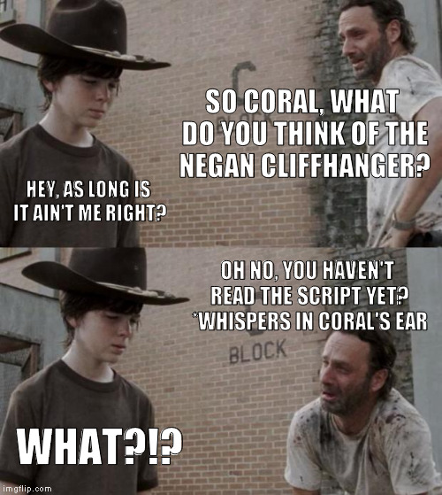 I think it's Abe and Glenn | SO CORAL, WHAT DO YOU THINK OF THE NEGAN CLIFFHANGER? HEY, AS LONG IS IT AIN'T ME RIGHT? OH NO, YOU HAVEN'T READ THE SCRIPT YET? *WHISPERS I | image tagged in memes,rick and carl,the walking dead,negan,cliffhanger,long rick and carl is better | made w/ Imgflip meme maker