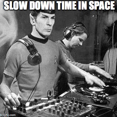 SLOW DOWN TIME IN SPACE | made w/ Imgflip meme maker