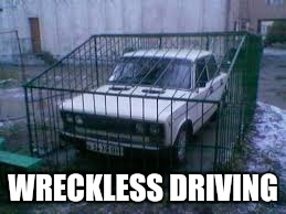 WRECKLESS DRIVING | made w/ Imgflip meme maker