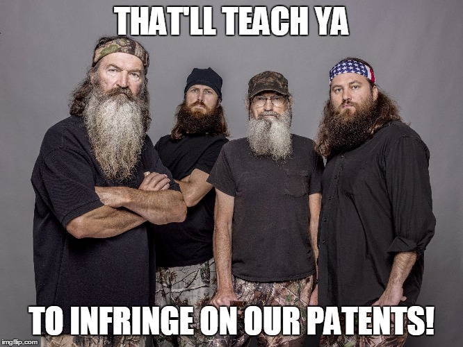 THAT'LL TEACH YA TO INFRINGE ON OUR PATENTS! | made w/ Imgflip meme maker
