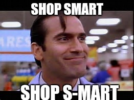 SHOP SMART SHOP S-MART | made w/ Imgflip meme maker
