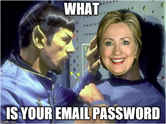 WHAT IS YOUR EMAIL PASSWORD | made w/ Imgflip meme maker