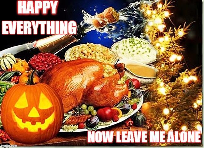 Christmas Halloween Thanksgiving Meme.Hallothanksmas Imgflip