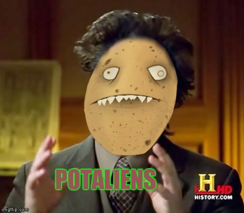 POTALIENS | made w/ Imgflip meme maker