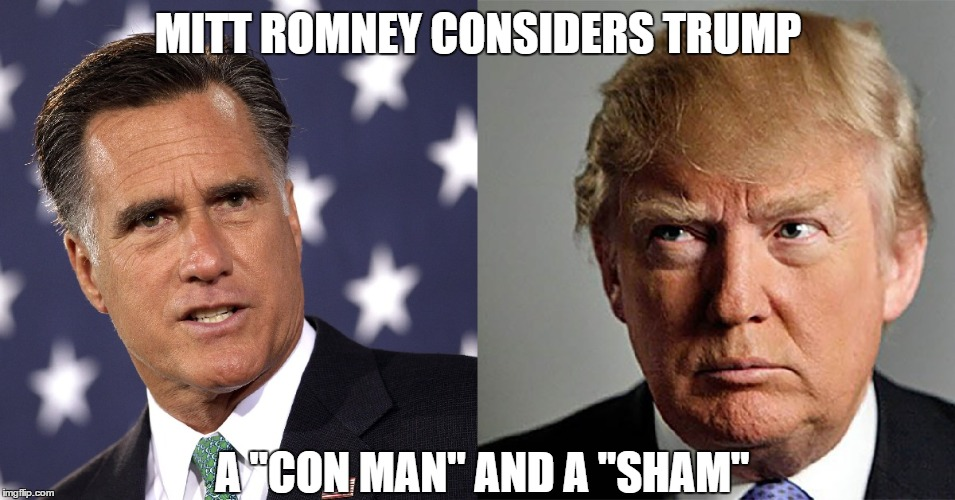 "MITT ROMNEY CONSIDERS TRUMP A ""CON MAN"" AND A ""SHAM"" 