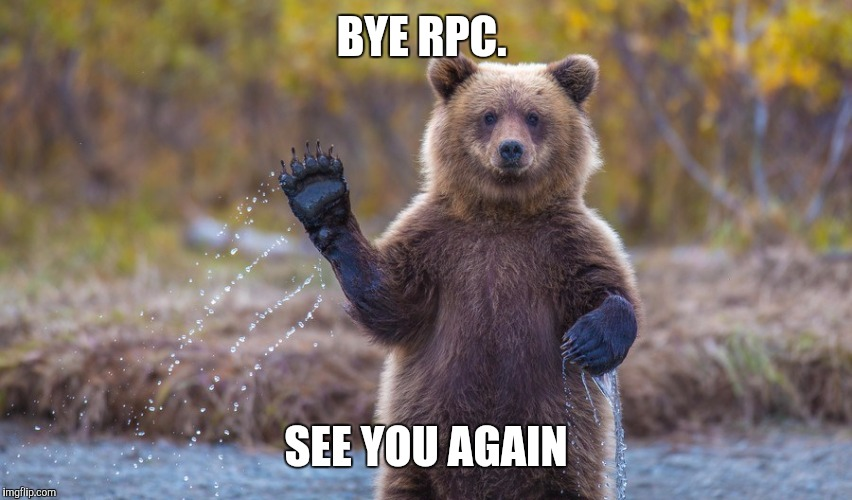 HI garry | BYE RPC. SEE YOU AGAIN | image tagged in hi garry | made w/ Imgflip meme maker