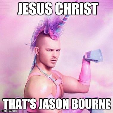Jesus Christ Thats Jason Bourne