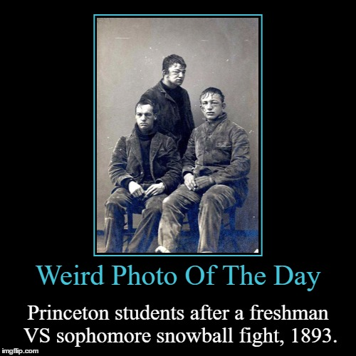 Didn't Know Snowballs Could Mess Up You Face Like That | Weird Photo Of The Day | Princeton students after a freshman VS sophomore snowball fight, 1893. | image tagged in funny,demotivationals,weird,photo of the day,princeton,snowball | made w/ Imgflip demotivational maker