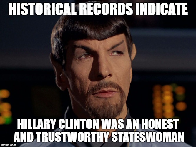 HISTORICAL RECORDS INDICATE HILLARY CLINTON WAS AN HONEST AND TRUSTWORTHY STATESWOMAN | made w/ Imgflip meme maker