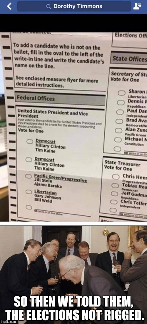 Not sure if this is a Freudian slip, or a rigged election..... | SO THEN WE TOLD THEM, THE ELECTIONS NOT RIGGED. | image tagged in memes,donald trump,hillary clinton,election 2016,rigged elections | made w/ Imgflip meme maker