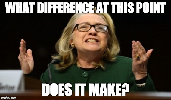 WHAT DIFFERENCE AT THIS POINT DOES IT MAKE? | made w/ Imgflip meme maker