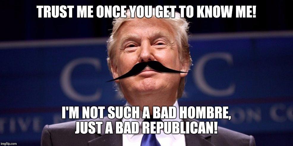 1d08b6 bad republican hombre imgflip