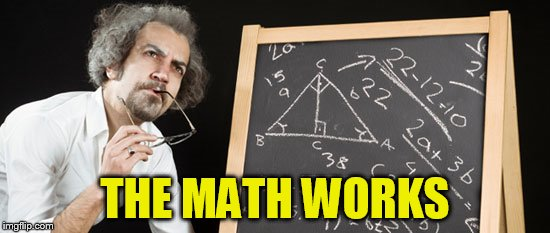 THE MATH WORKS | made w/ Imgflip meme maker