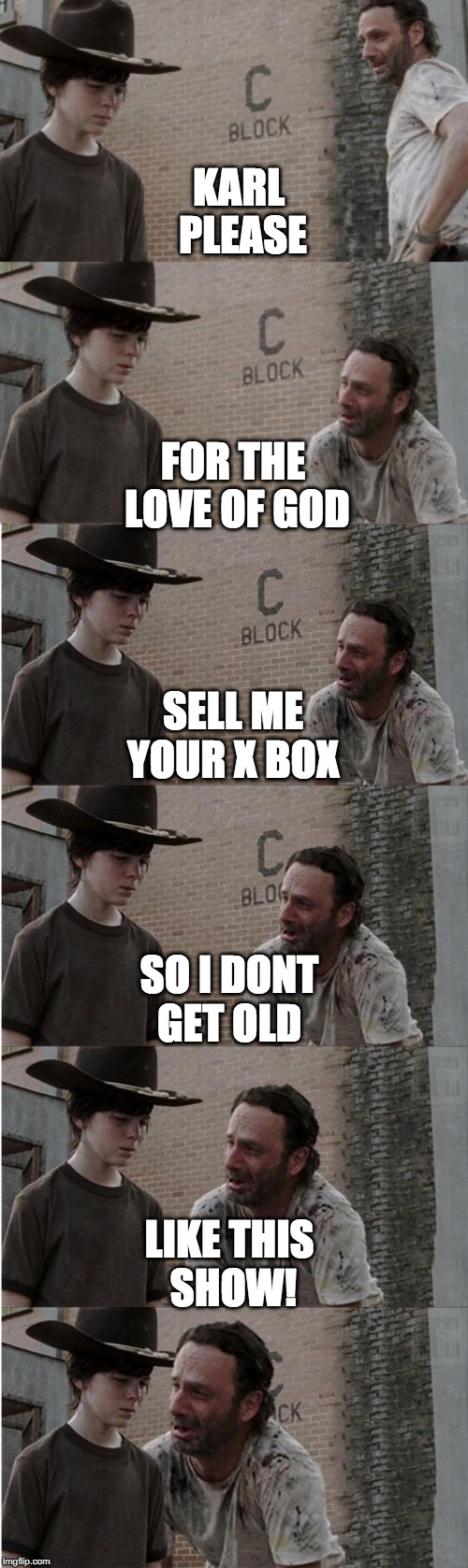 Rick and Carl Longer Meme | KARL PLEASE FOR THE LOVE OF GOD SELL ME YOUR X BOX SO I DONT GET OLD LIKE THIS SHOW! | image tagged in memes,rick and carl longer | made w/ Imgflip meme maker