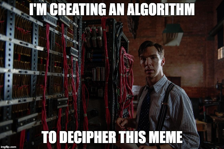 I'M CREATING AN ALGORITHM TO DECIPHER THIS MEME | made w/ Imgflip meme maker