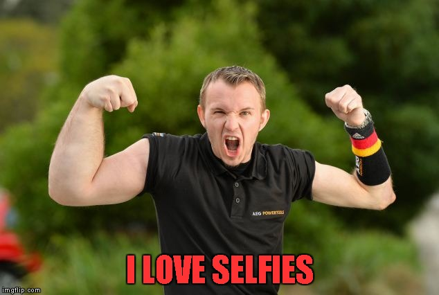 I LOVE SELFIES | made w/ Imgflip meme maker