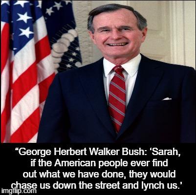 George H W Bush Sr On Stupidity Imgflip