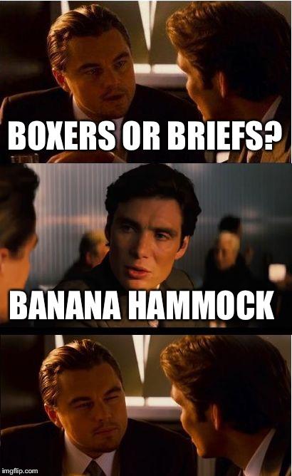 banana hammock   image tagged in memesinception inception meme   imgflip  rh   imgflip