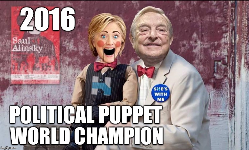 Hillary Soros | 2016 POLITICAL PUPPET WORLD CHAMPION | image tagged in hillary soros | made w/ Imgflip meme maker