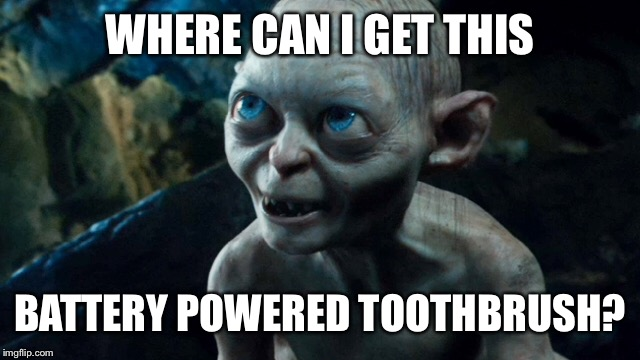 WHERE CAN I GET THIS BATTERY POWERED TOOTHBRUSH? | made w/ Imgflip meme maker