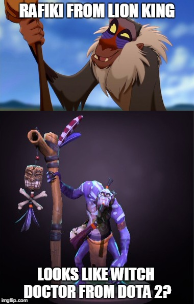 RAFIKI FROM LION KING LOOKS LIKE WITCH DOCTOR FROM DOTA 2? | image tagged in lion king,dota 2 | made w/ Imgflip meme maker