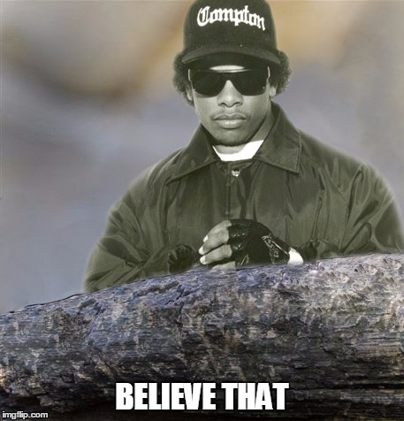 Confession Eazy-E | BELIEVE THAT | image tagged in confession eazy-e | made w/ Imgflip meme maker