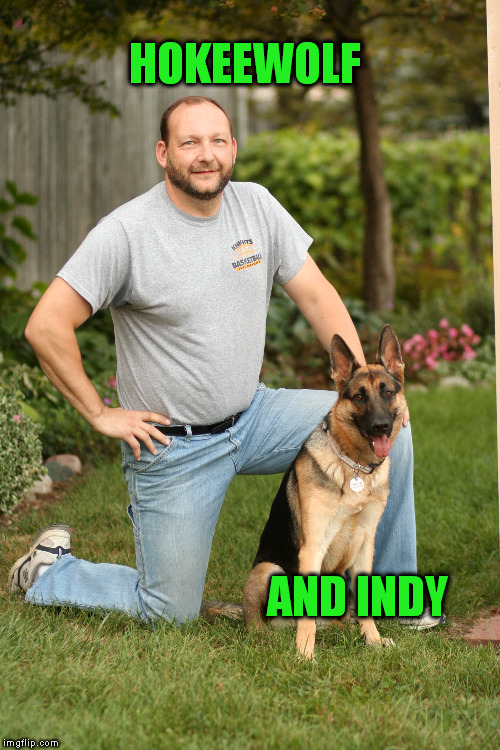 a photo of Hokeewolf? Sure why not... | HOKEEWOLF AND INDY | image tagged in hokeewolf | made w/ Imgflip meme maker