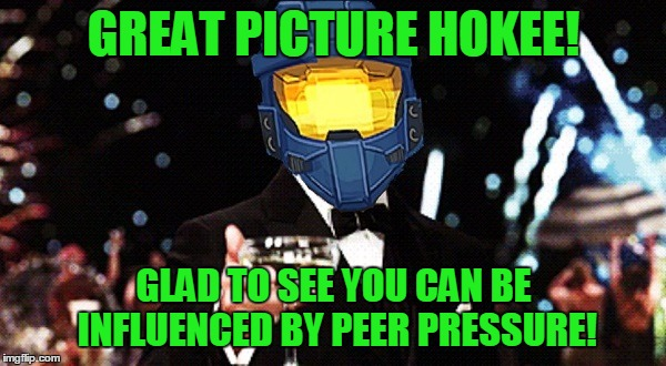 Cheers Ghost | GREAT PICTURE HOKEE! GLAD TO SEE YOU CAN BE INFLUENCED BY PEER PRESSURE! | image tagged in cheers ghost | made w/ Imgflip meme maker