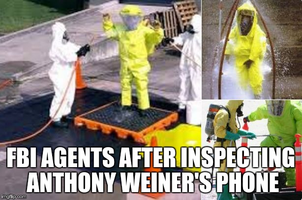 FBI AGENTS AFTER INSPECTING ANTHONY WEINER'S PHONE | image tagged in weiner nation | made w/ Imgflip meme maker