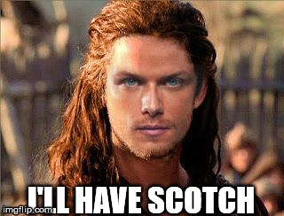 I'LL HAVE SCOTCH | image tagged in sam heughan | made w/ Imgflip meme maker