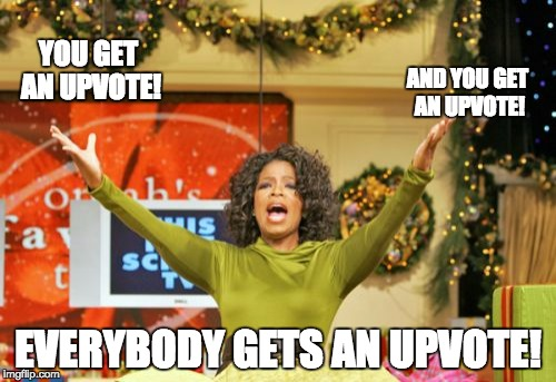 this is how i deal with pages 2 and 3 on imgflip | YOU GET AN UPVOTE! EVERYBODY GETS AN UPVOTE! AND YOU GET AN UPVOTE! | image tagged in memes,you get an x and you get an x | made w/ Imgflip meme maker
